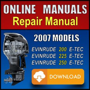 2007 Evinrude E-TEC 200 225 250 Service Manual Download