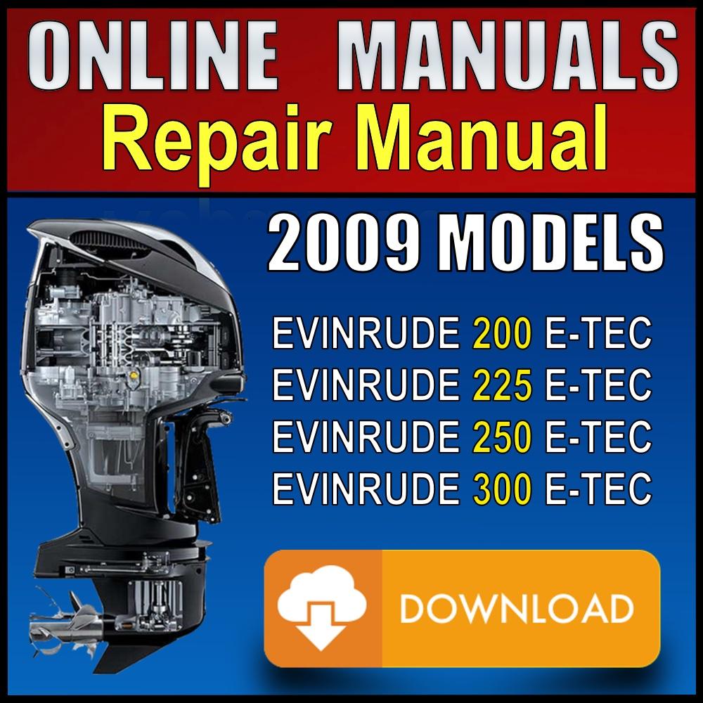 download 2009 evinrude e-tec repair manual 200 225 250 300 hp  online manuals