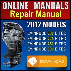 2012 Evinrude ETEC 200hp 225hp 250hp 300hp Service Manual Pdf