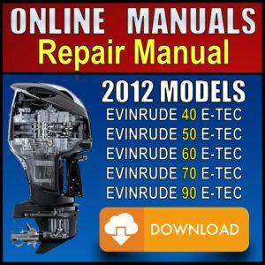 2012 Evinrude ETEC 40hp 50hp 60hp 70hp 90hp Service Manual Pdf