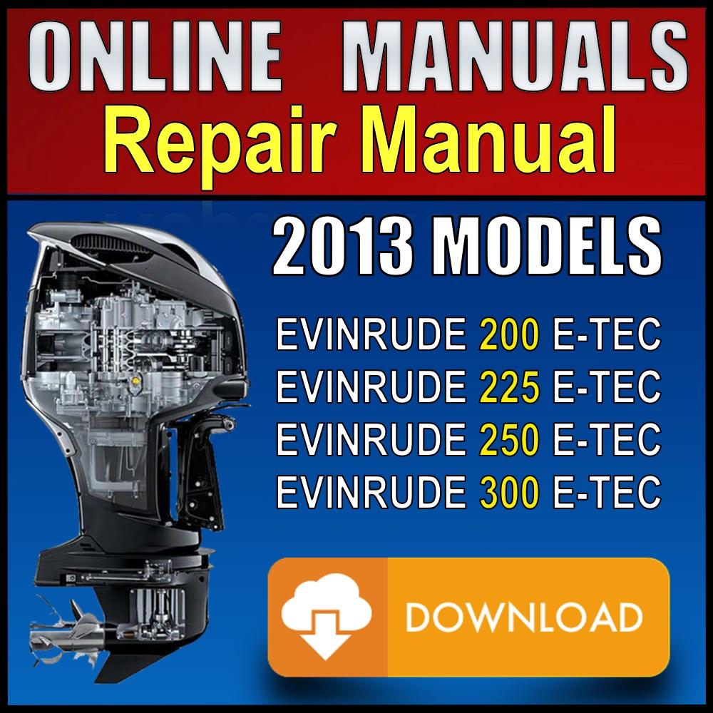 evinrude etec wiring schematics download 2013 evinrude e tec repair manual 200 225 250 300 hp  evinrude e tec repair manual