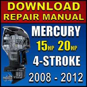 Mercury 15 20 hp 4-Stroke Service Manual Pdf Download 2008 2009 2010 2011 2012