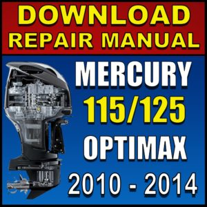 Mercury 115hp 125hp Optimax Service Manual Pdf 2010 2011 2012 2013 2014