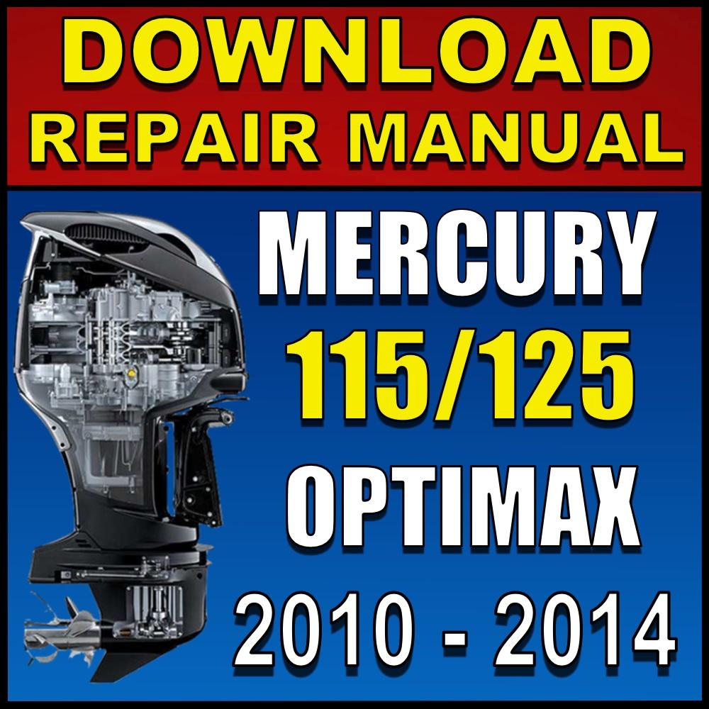 Download 2010 2014 Mercury 115 125 Optimax 115 Pro Xs Repair Manual