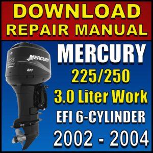 Mercury 225hp 250hp 3.0L Work EFI Service Manual Pdf 2002 2003 2004