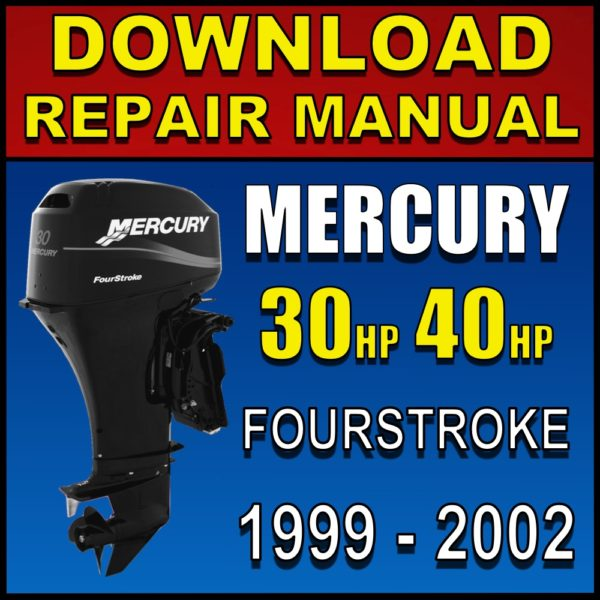 Mercury 30hp 40hp 4-stroke service manual pdf 1999 2000 2001 2002