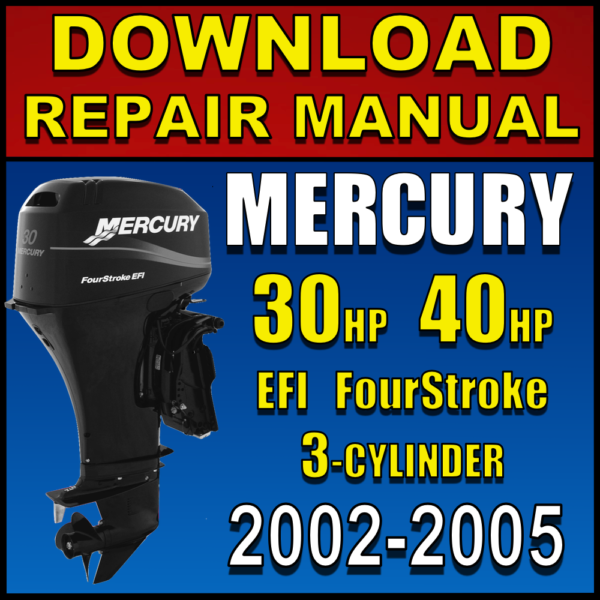 Mercury 30hp 40hp EFI 4-Stroke Service Manual Pdf 2002 2003 2004 2005