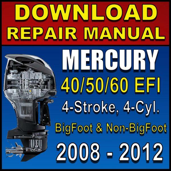Mercury 40 50 60 hp EFI Four Stroke 4-Cylinder Service Manual 2008-2012