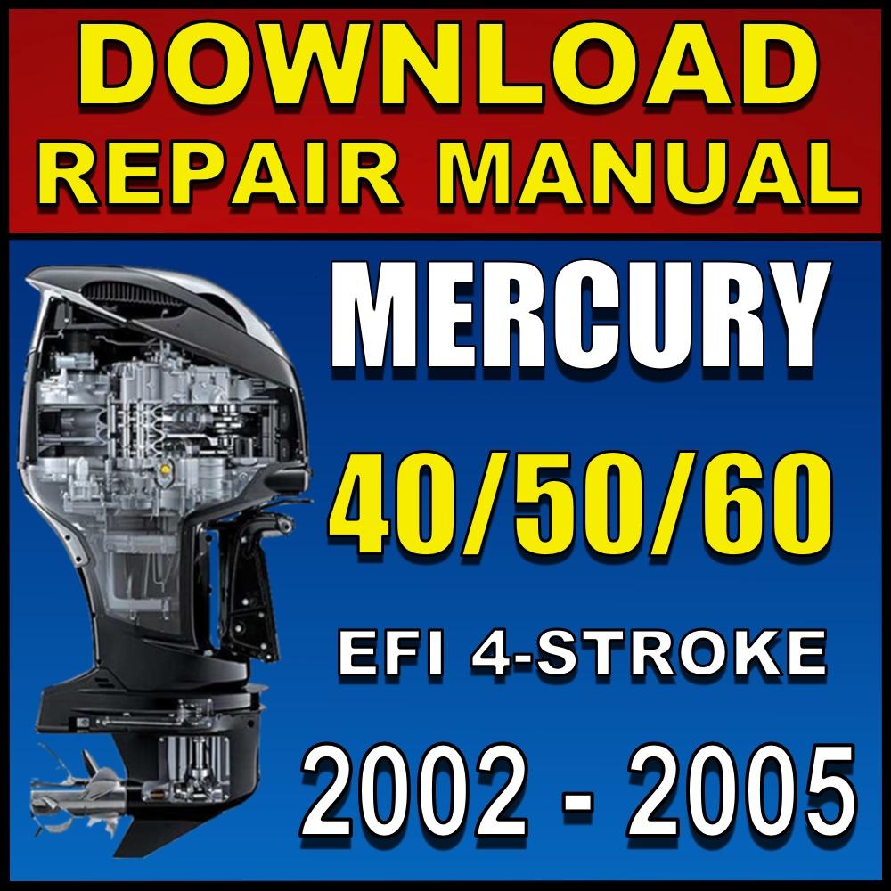 Download 2002 2005 Mercury 40 50 60 Efi 4 Stroke Repair Manual