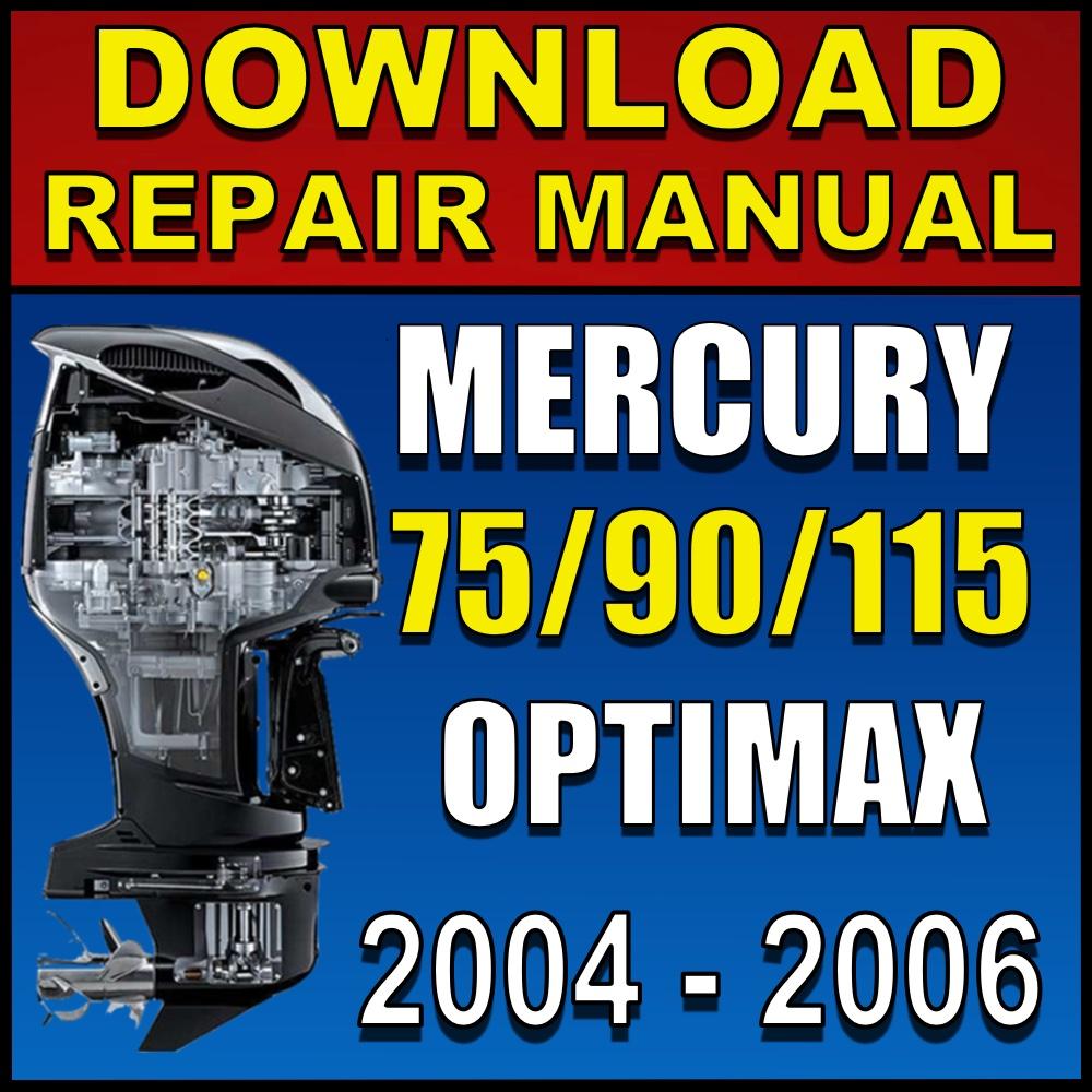 Download 2004-2006 Mercury 75 90 115 OptiMax Repair Manual