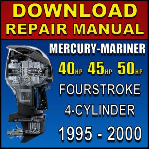 Mercury-Mariner 40hp 45hp 50hp Service Manual 1995 1996 1997 1998 1999 2000