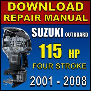 Suzuki 115hp 115 hp DF115 Repair Manual Service Manual Pdf 2001 2002 2003 2004 2005 2006 2007 2008