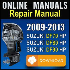 Suzuki Repair Manual DF70 DF80 DF90 2009 2010 2011 2012 2013
